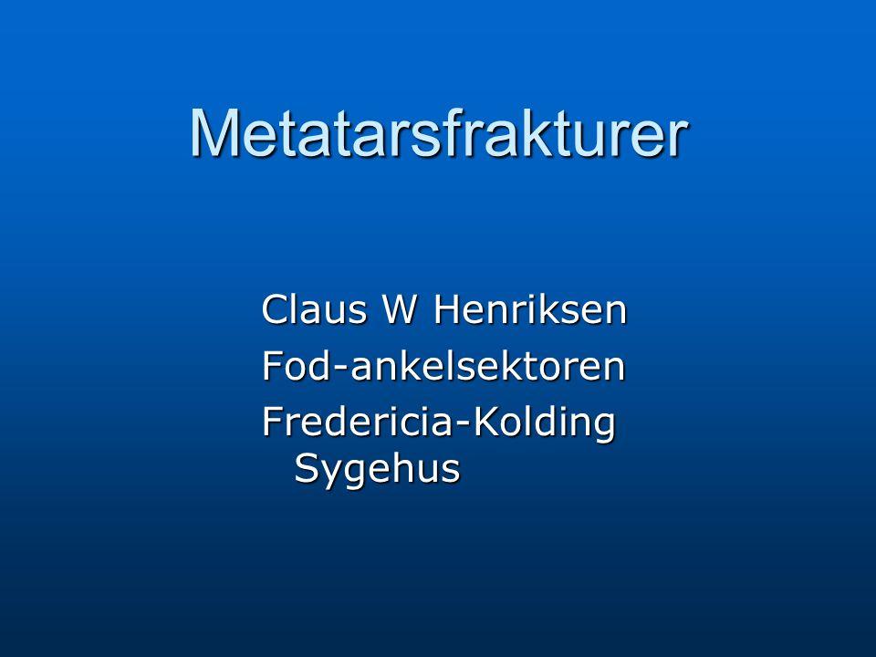Metatarsfrakturer Lisfrancs luksation/Proximale frakturer Lisfrancs luksation/Proximale frakturer Skaftfrakturer/subcapitale frakturer Skaftfrakturer/subcapitale frakturer Træthedsbrud Træthedsbrud