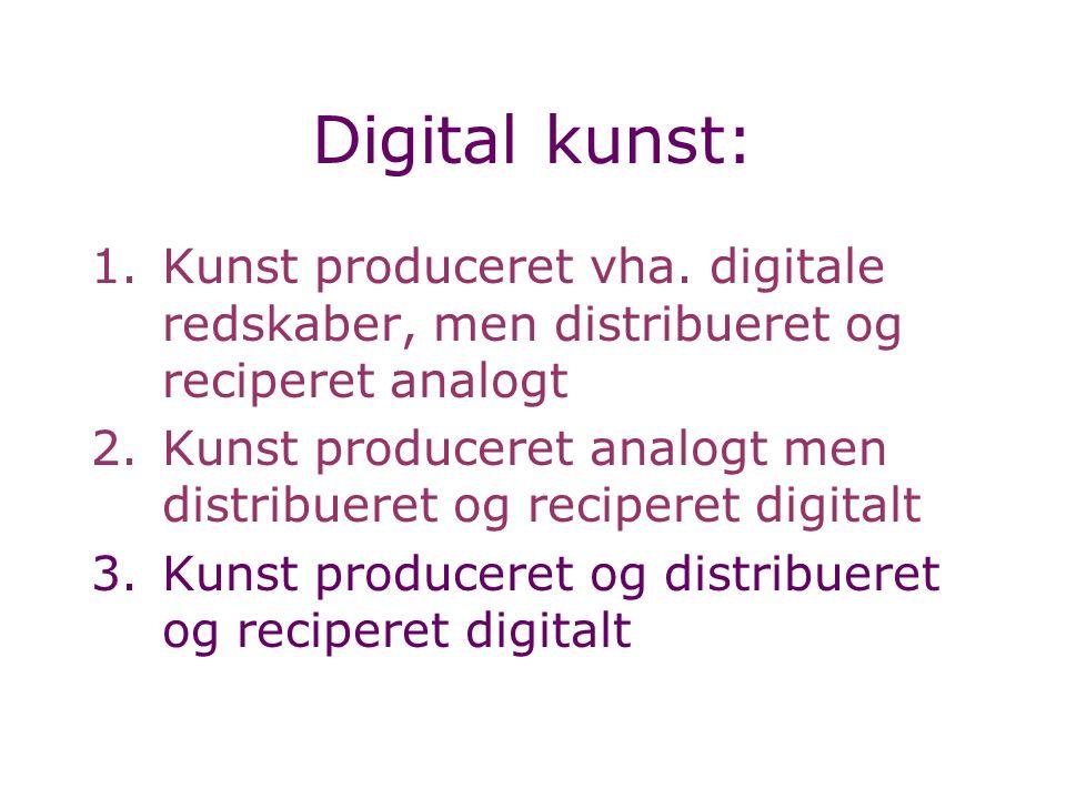 Digital kunst: 1.Kunst produceret vha.