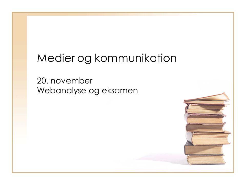 Medier og kommunikation 20. november Webanalyse og eksamen