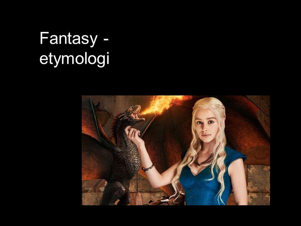 Fantasy - etymologi