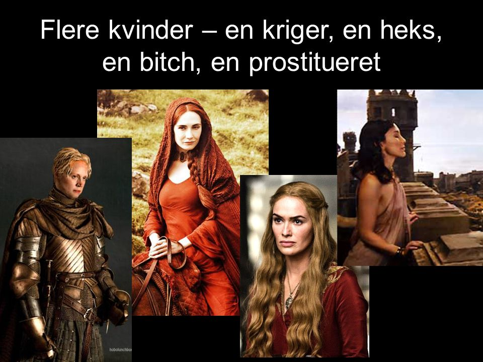 Flere kvinder – en kriger, en heks, en bitch, en prostitueret