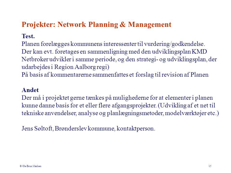 © Ole Brun Madsen15 Test. Planen forelægges kommunens interessenter til vurdering/godkendelse.