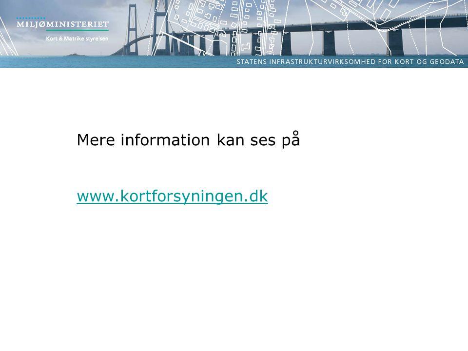 Mere information kan ses på www.kortforsyningen.dk