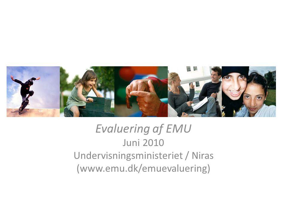 Evaluering af EMU Juni 2010 Undervisningsministeriet / Niras (www.emu.dk/emuevaluering)