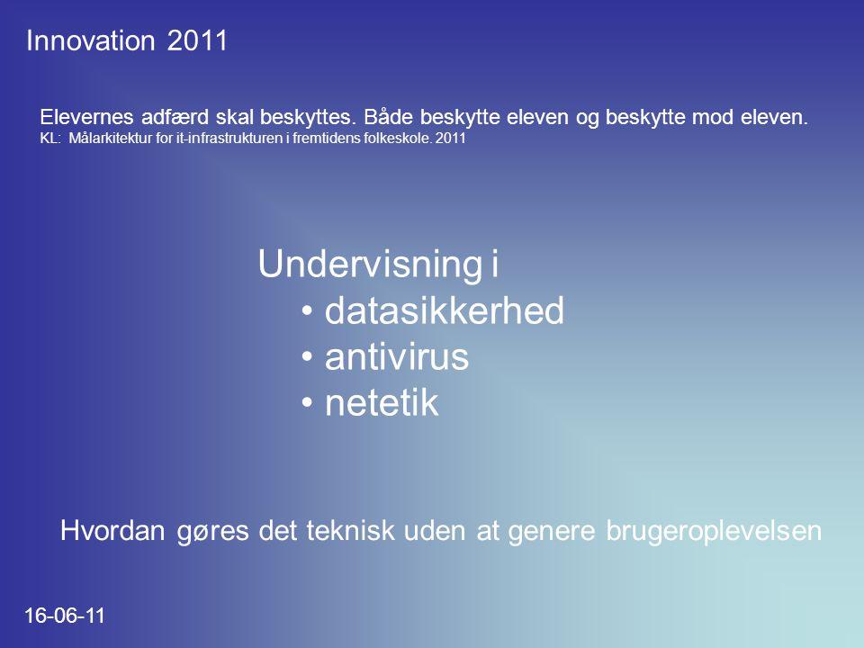 Innovation 2011 16-06-11 Elevernes adfærd skal beskyttes.