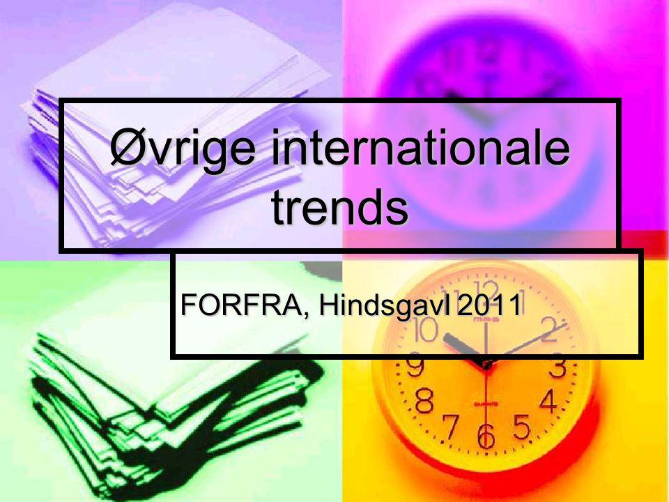 Øvrige internationale trends FORFRA, Hindsgavl 2011