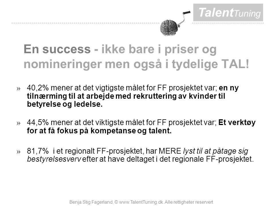 Talent Tuning En success - ikke bare i priser og nomineringer men også i tydelige TAL.