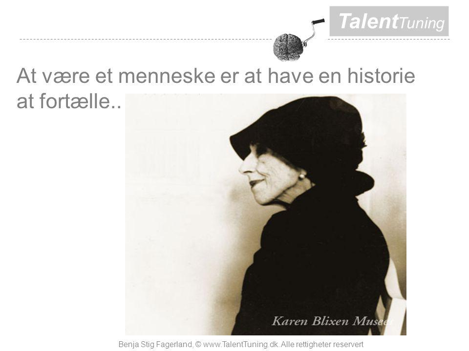 Talent Tuning At være et menneske er at have en historie at fortælle..