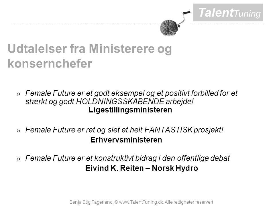 Talent Tuning Udtalelser fra Ministerere og konsernchefer » Female Future er et godt eksempel og et positivt forbilled for et stærkt og godt HOLDNINGSSKABENDE arbejde.