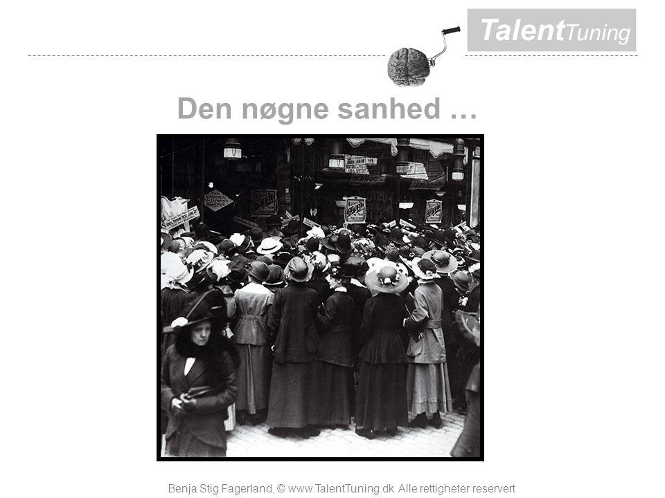 Talent Tuning Den nøgne sanhed … Benja Stig Fagerland, © www.TalentTuning.dk.