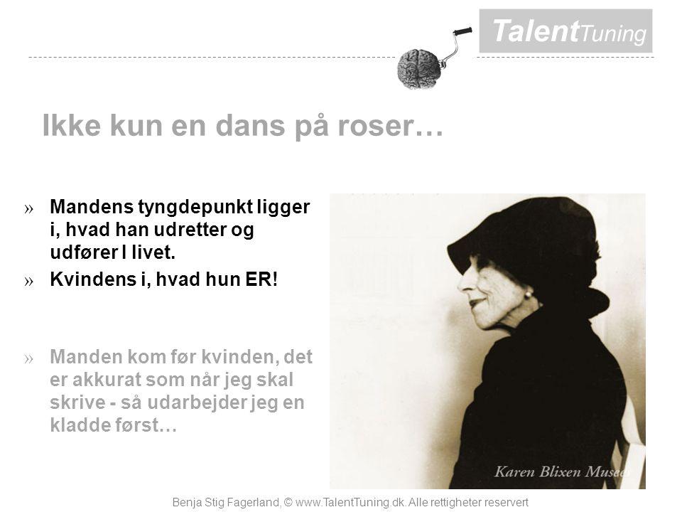 Talent Tuning Ikke kun en dans på roser… » Mandens tyngdepunkt ligger i, hvad han udretter og udfører I livet.