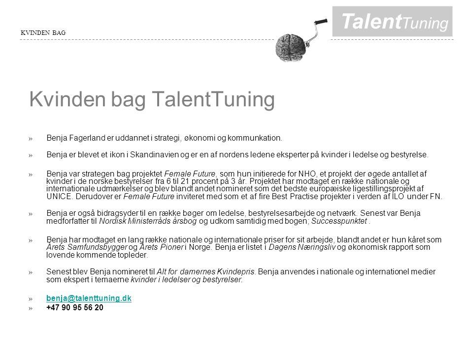 Talent Tuning KVINDEN BAG Kvinden bag TalentTuning » Benja Fagerland er uddannet i strategi, økonomi og kommunkation.