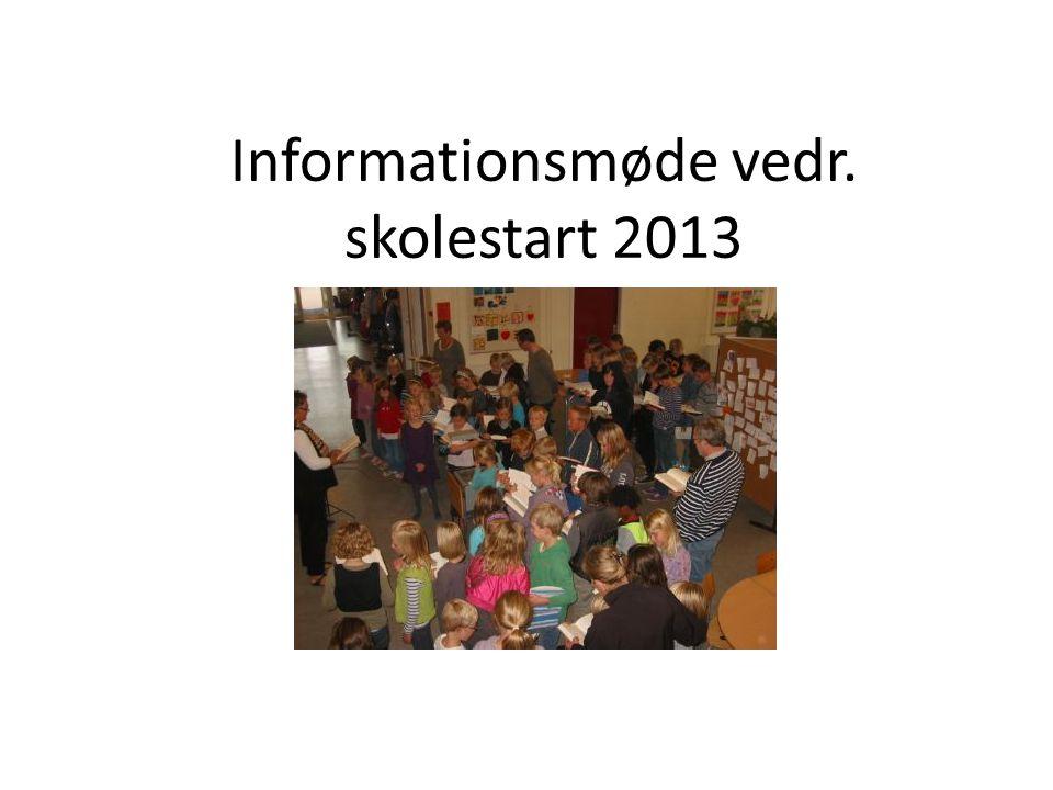 Informationsmøde vedr. skolestart 2013