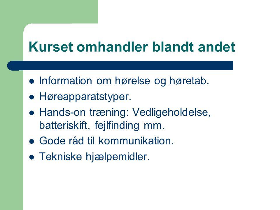 Kurset omhandler blandt andet Information om hørelse og høretab.