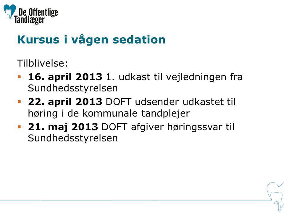 Kursus i vågen sedation Tilblivelse:  16. april 2013 1.