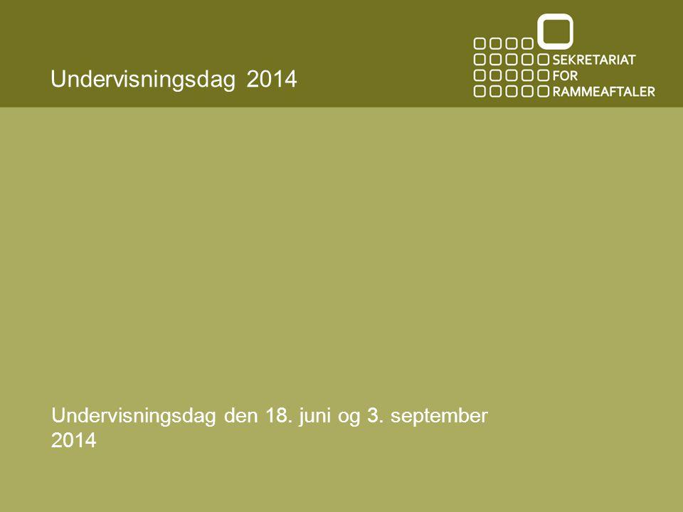 Undervisningsdag 2014 Undervisningsdag den 18. juni og 3. september 2014
