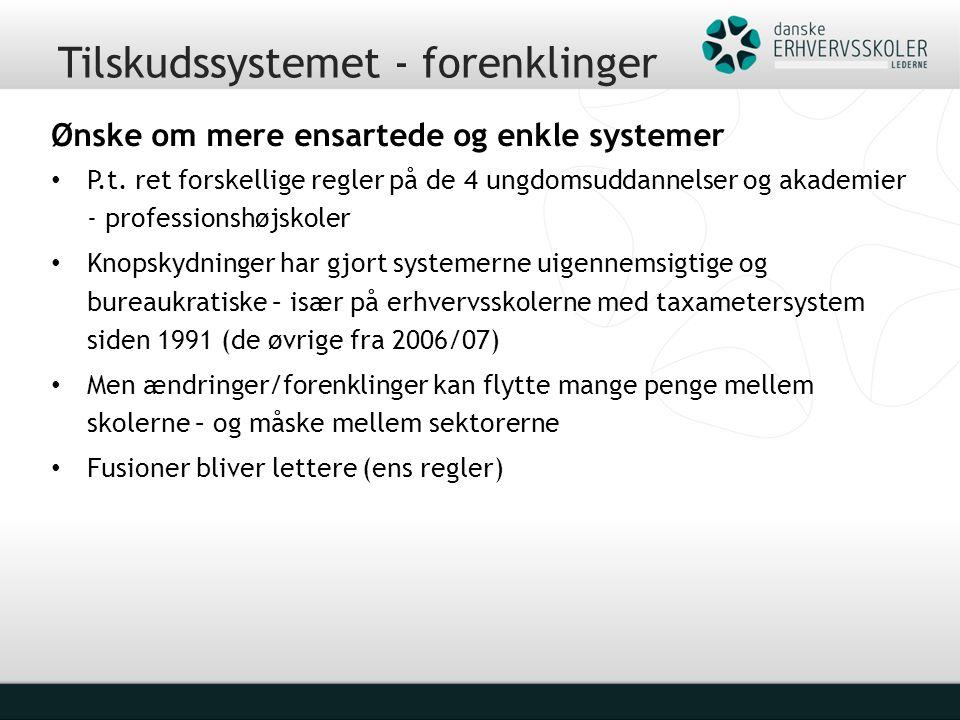 Tilskudssystemet - forenklinger Ønske om mere ensartede og enkle systemer P.t.