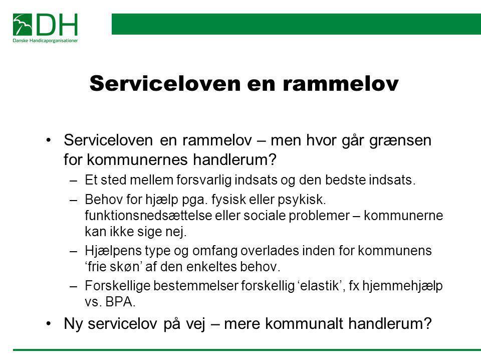 Serviceloven en rammelov Serviceloven en rammelov – men hvor går grænsen for kommunernes handlerum? –Et sted mellem forsvarlig indsats og den bedste i