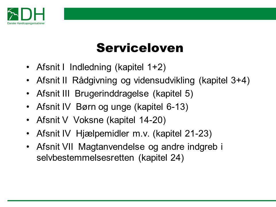 Serviceloven Afsnit I Indledning (kapitel 1+2) Afsnit II Rådgivning og vidensudvikling (kapitel 3+4) Afsnit III Brugerinddragelse (kapitel 5) Afsnit I