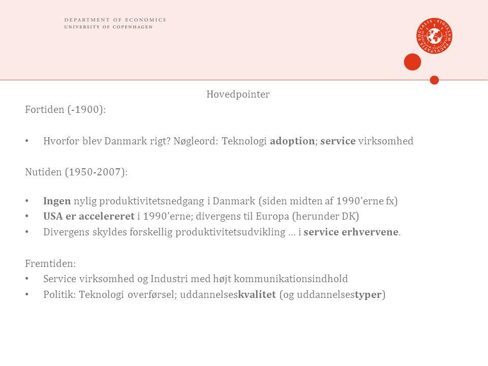 Hovedpointer Fortiden (-1900): Hvorfor blev Danmark rigt.