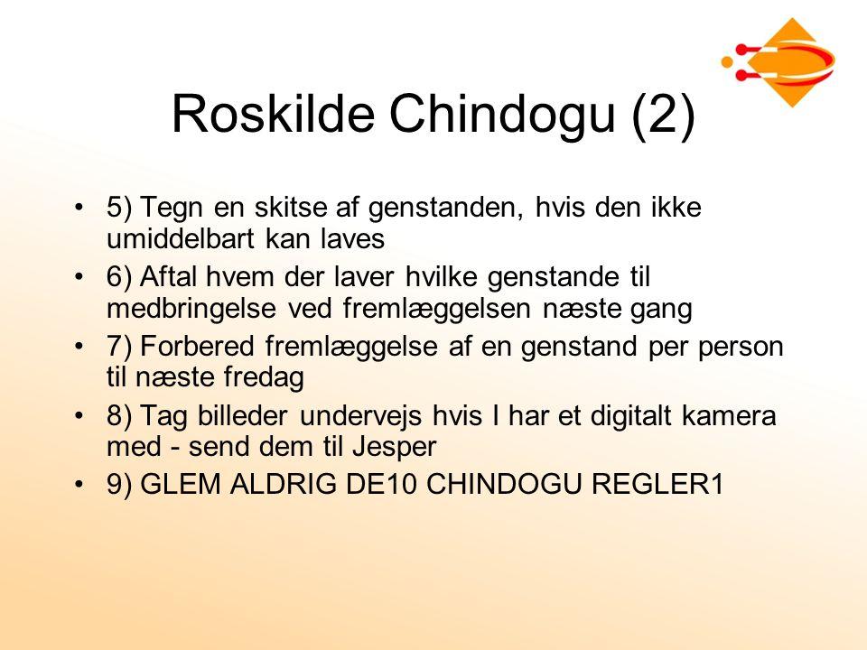 Roskilde Chindogu (2) 5) Tegn en skitse af genstanden, hvis den ikke umiddelbart kan laves 6) Aftal hvem der laver hvilke genstande til medbringelse ved fremlæggelsen næste gang 7) Forbered fremlæggelse af en genstand per person til næste fredag 8) Tag billeder undervejs hvis I har et digitalt kamera med - send dem til Jesper 9) GLEM ALDRIG DE10 CHINDOGU REGLER1