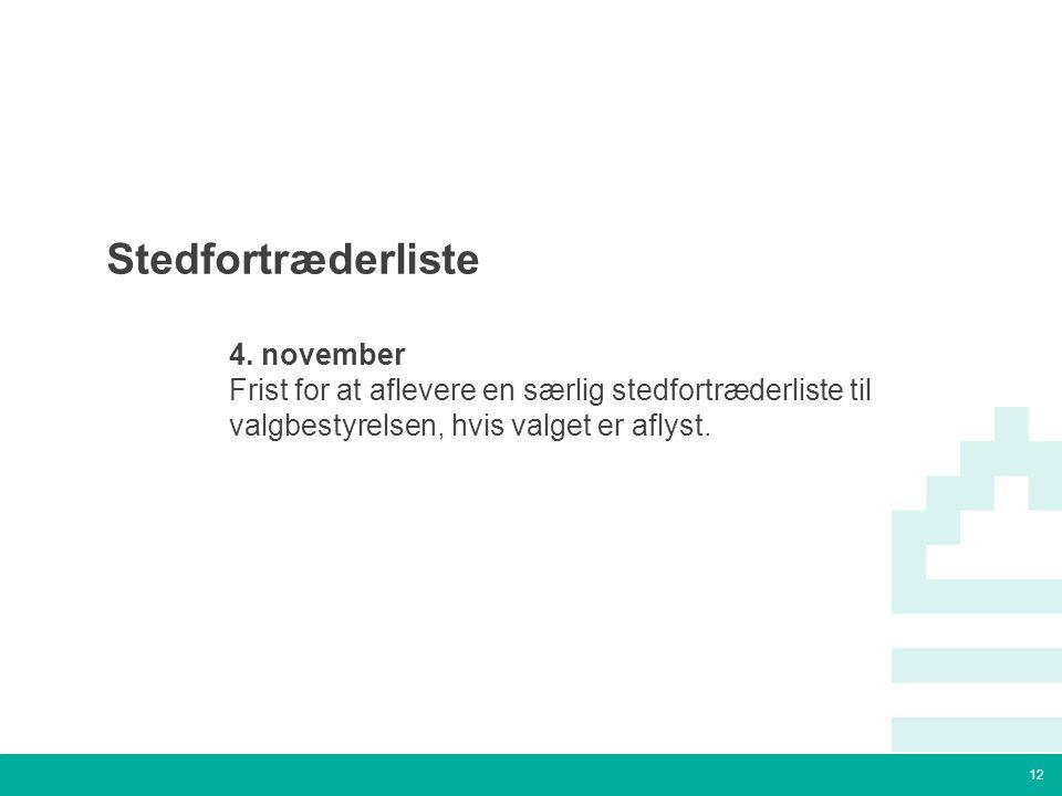 12 Tekstslide med bullets Brug 'Forøge / Formindske indryk' for at skifte mellem de forskellige niveauer Stedfortræderliste  4.
