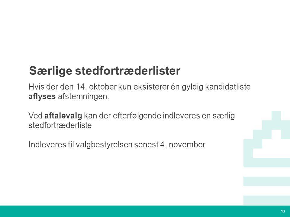 13 Tekstslide med bullets Brug 'Forøge / Formindske indryk' for at skifte mellem de forskellige niveauer Særlige stedfortræderlister Hvis der den 14.