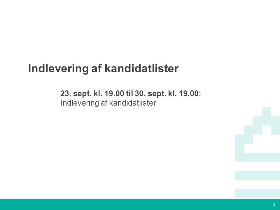 3 Tekstslide med bullets Brug 'Forøge / Formindske indryk' for at skifte mellem de forskellige niveauer Indlevering af kandidatlister  23.