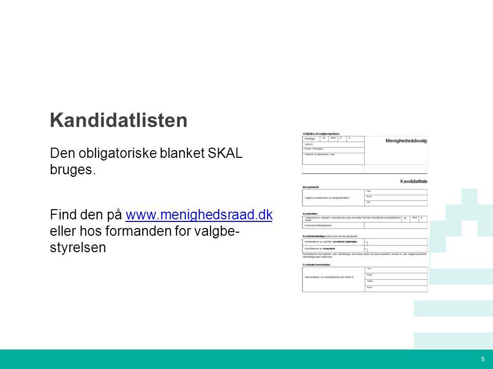 5 Tekstslide med bullets Brug 'Forøge / Formindske indryk' for at skifte mellem de forskellige niveauer Kandidatlisten Den obligatoriske blanket SKAL bruges.