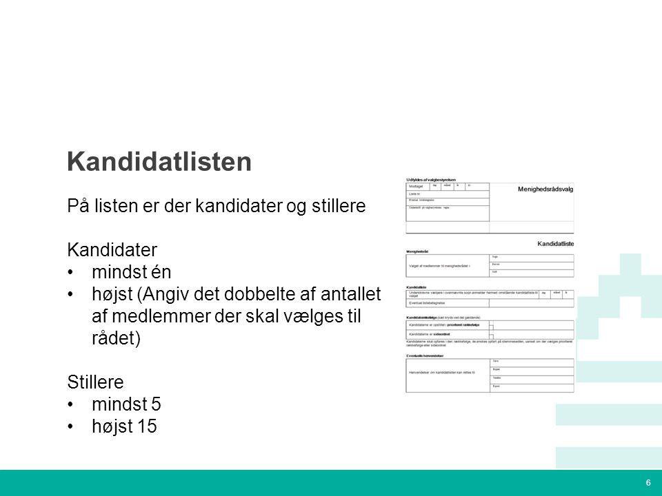 6 Tekstslide med bullets Brug 'Forøge / Formindske indryk' for at skifte mellem de forskellige niveauer Kandidatlisten På listen er der kandidater og stillere Kandidater mindst én højst (Angiv det dobbelte af antallet af medlemmer der skal vælges til rådet) Stillere mindst 5 højst 15