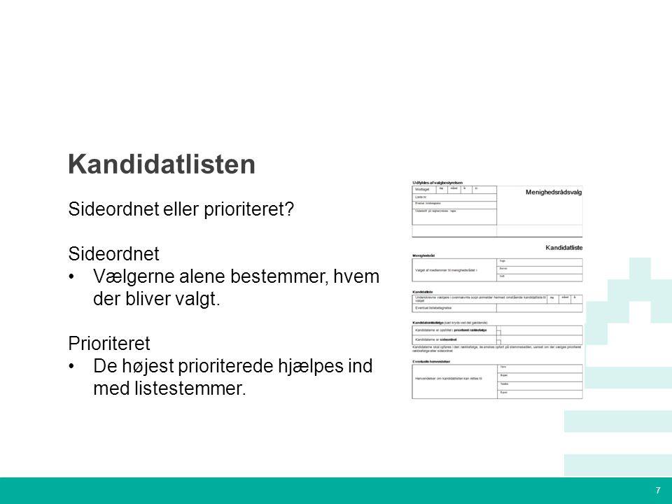 7 Tekstslide med bullets Brug 'Forøge / Formindske indryk' for at skifte mellem de forskellige niveauer Kandidatlisten Sideordnet eller prioriteret.