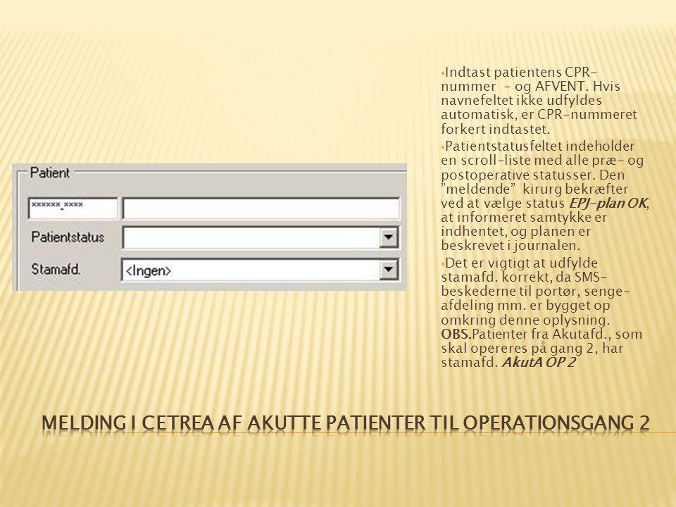  Indtast patientens CPR- nummer - og AFVENT.