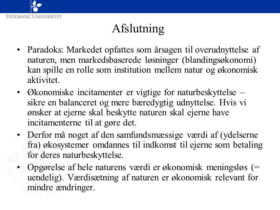Afslutning Paradoks: Markedet opfattes som årsagen til overudnyttelse af naturen, men markedsbaserede løsninger (blandingsøkonomi) kan spille en rolle som institution mellem natur og økonomisk aktivitet.