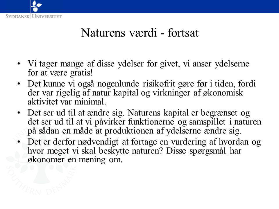 Naturens værdi - fortsat Vi tager mange af disse ydelser for givet, vi anser ydelserne for at være gratis.
