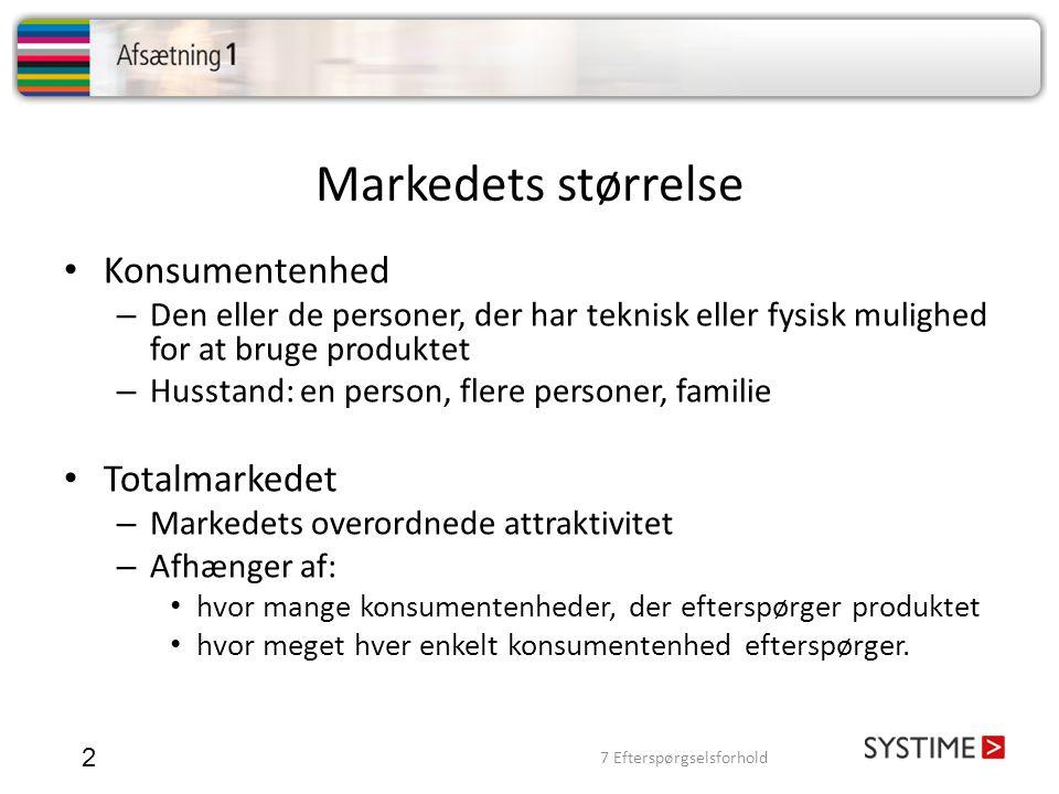 Markedets størrelse 2 Konsumentenhed – Den eller de personer, der har teknisk eller fysisk mulighed for at bruge produktet – Husstand: en person, fler
