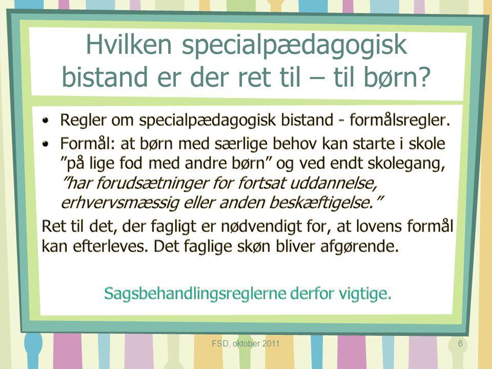 Hvilken specialpædagogisk bistand er der ret til – til børn FSD, oktober 20116