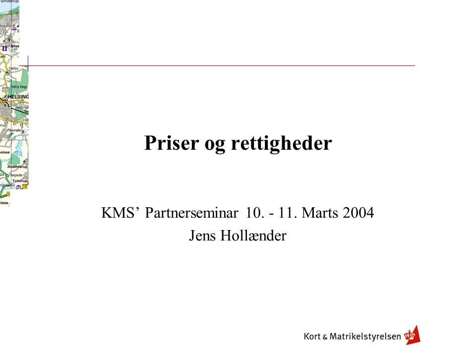 Priser og rettigheder KMS' Partnerseminar 10. - 11. Marts 2004 Jens Hollænder
