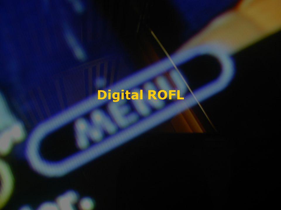 Digital ROFL
