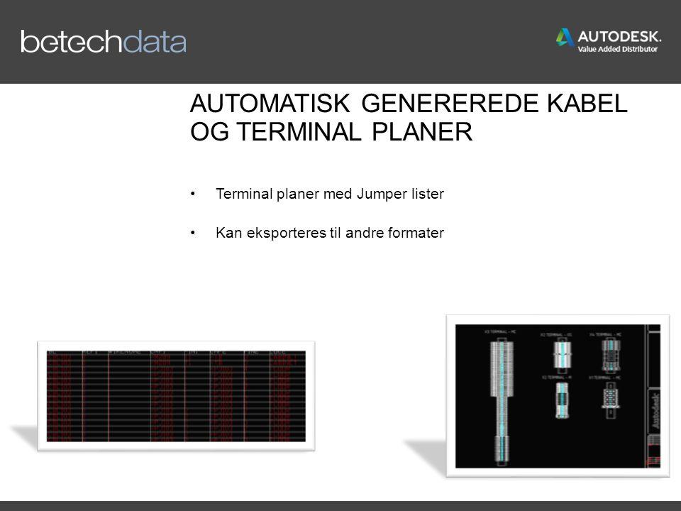AUTOMATISK GENEREREDE KABEL OG TERMINAL PLANER Terminal planer med Jumper lister Kan eksporteres til andre formater