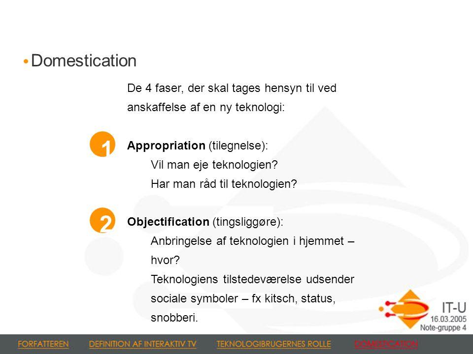De 4 faser, der skal tages hensyn til ved anskaffelse af en ny teknologi: Appropriation (tilegnelse): Vil man eje teknologien.