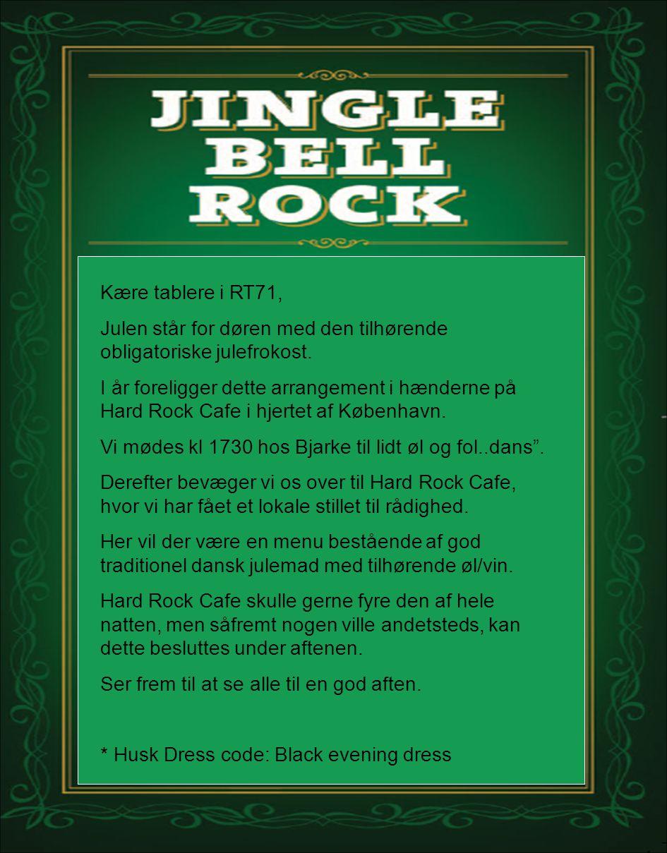 Kære tablere i RT71, Julen står for døren med den tilhørende obligatoriske julefrokost.