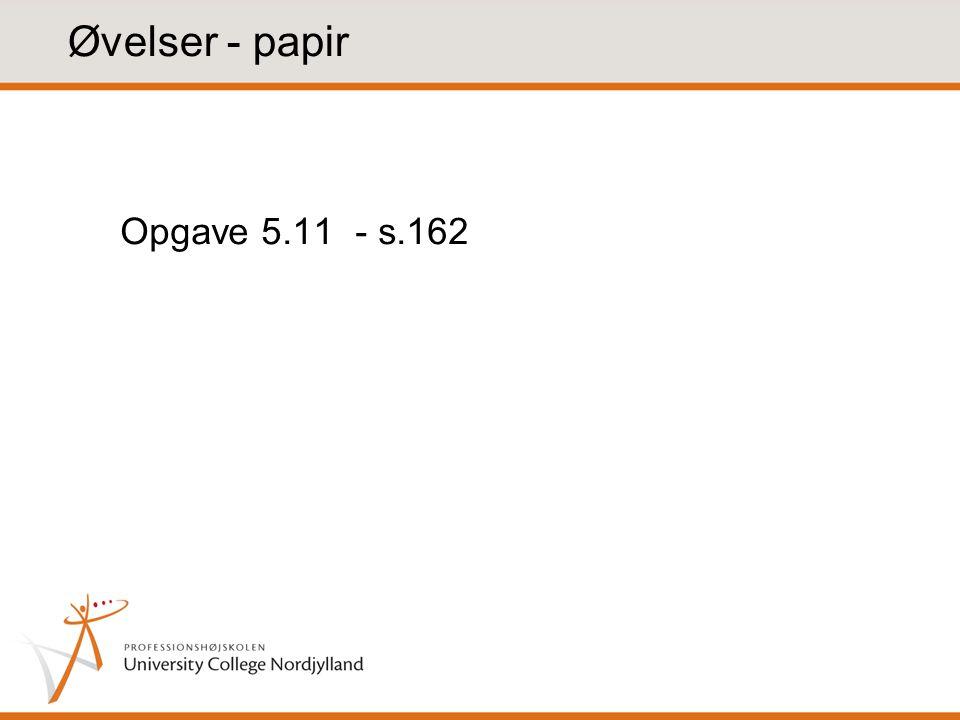 Øvelser - papir Opgave 5.11 - s.162