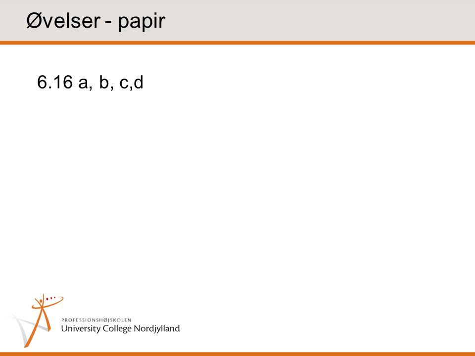 Øvelser - papir 6.16 a, b, c,d