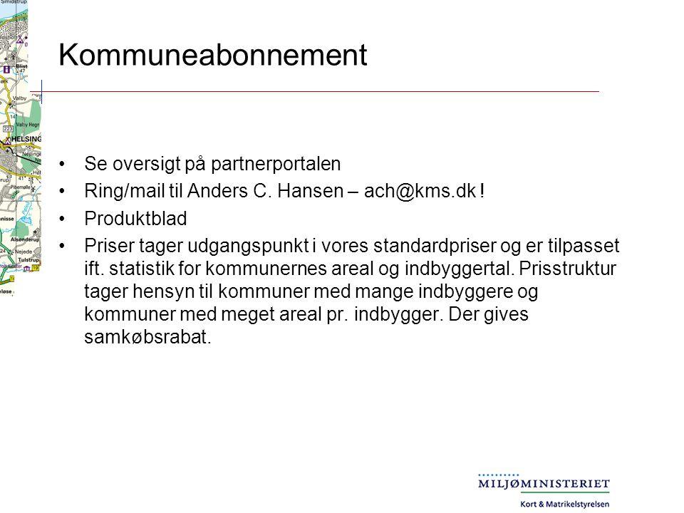 Kommuneabonnement Se oversigt på partnerportalen Ring/mail til Anders C.