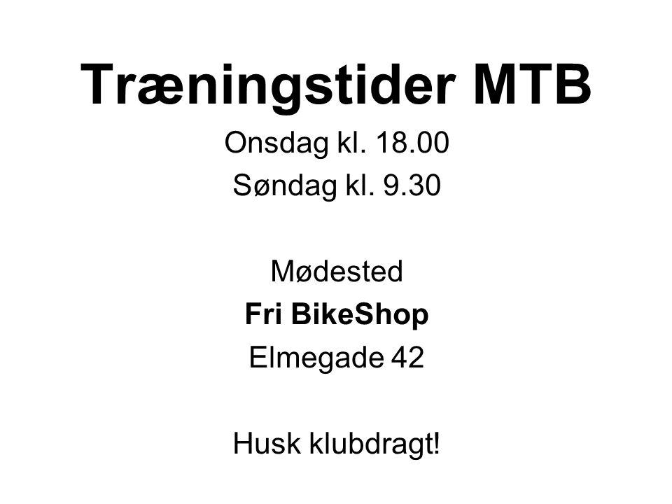 Træningstider MTB Onsdag kl. 18.00 Søndag kl.