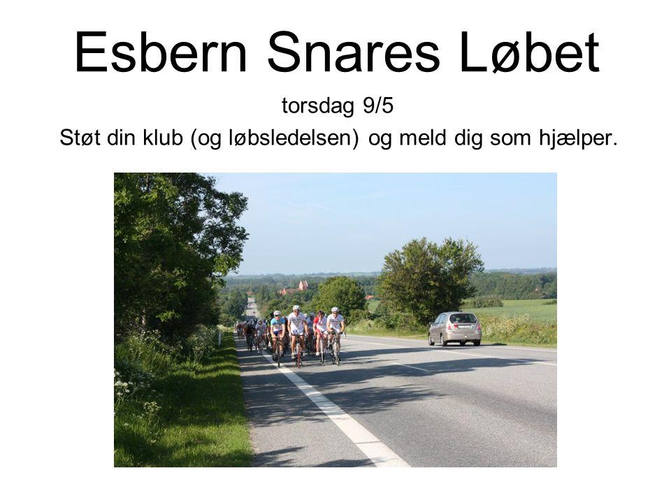 Esbern Snares Løbet torsdag 9/5 Støt din klub (og løbsledelsen) og meld dig som hjælper.