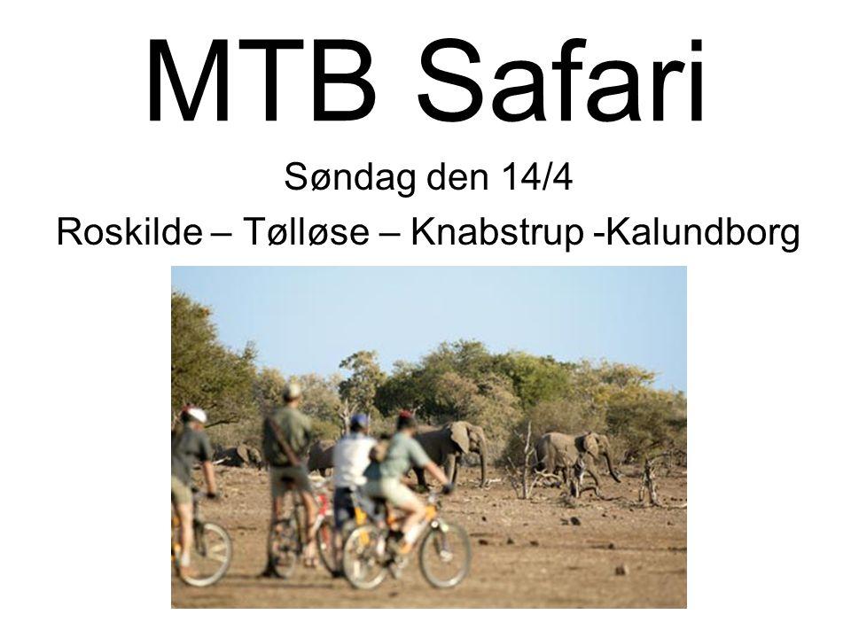 MTB Safari Søndag den 14/4 Roskilde – Tølløse – Knabstrup -Kalundborg