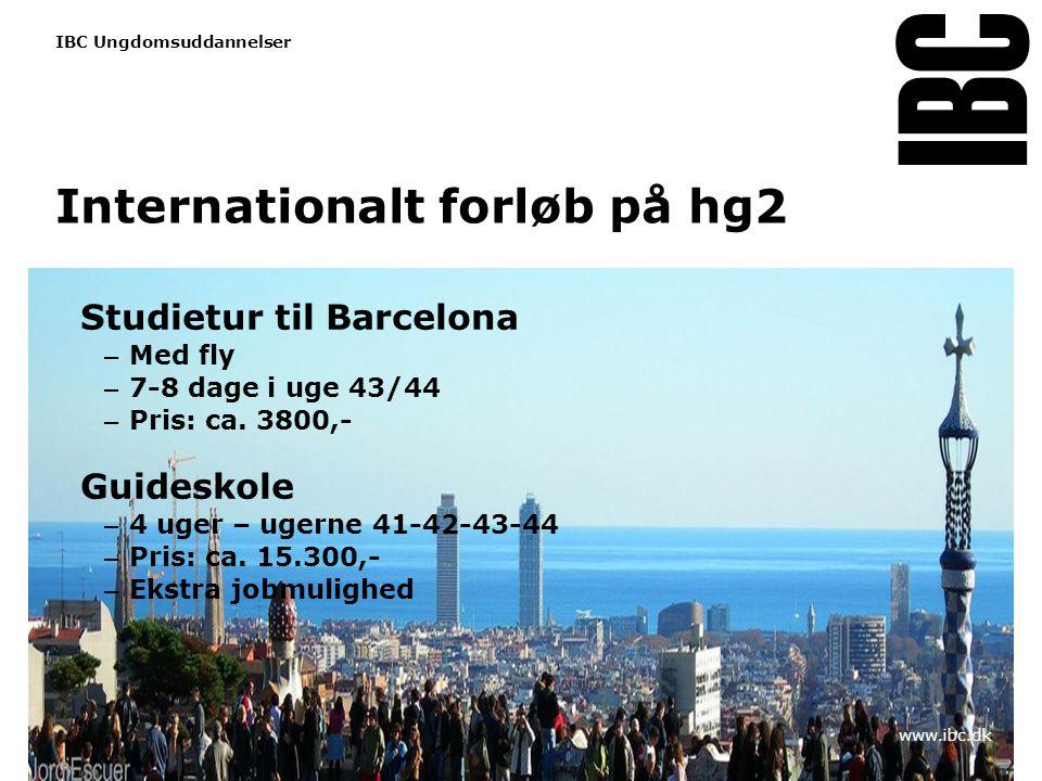 Tekstslide med bullets Brug 'Forøge / Formindske indryk' for at skifte mellem de forskellige niveauer Internationalt forløb på hg2 Studietur til Barcelona – Med fly – 7-8 dage i uge 43/44 – Pris: ca.