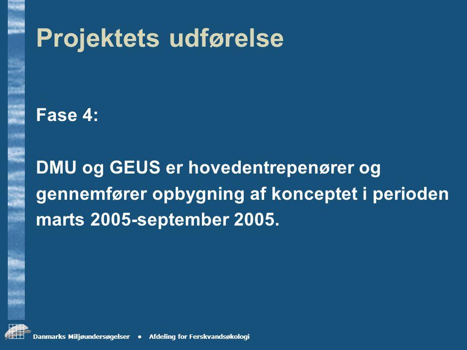 Danmarks Miljøundersøgelser Afdeling for Ferskvandsøkologi Projektets udførelse Fase 3 Amterne er hovedentrepenør og gennemfører prøvetagning i vandløb i perioden 3 kvartal 2004 til 2 kvartal 2005.