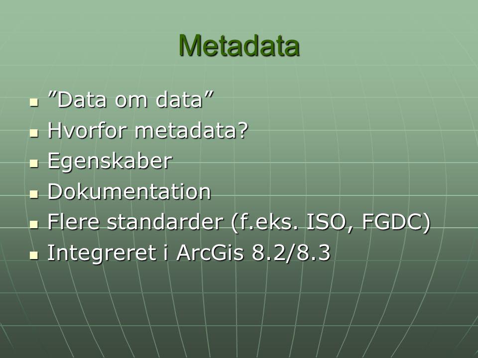 Metadata Data om data Data om data Hvorfor metadata.